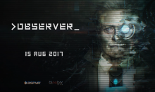 OBSERVER, l'Horror Game in arrivo su PS4, Xbox 1 e PC, data e nuovo video