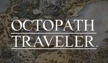 OCTOPATH TRAVELER annunciato per PC il 7 giugno 2019