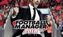 Football Manager 2018 è arrivato oggi: tutte le novità per il manageriale calcistico