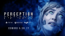 Perception, l'avventura horror confermata per PS4, XB1 e PC - Nuovo trailer
