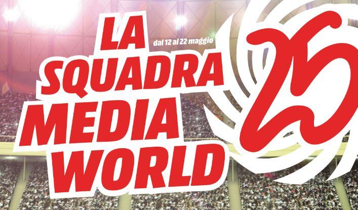 volantino mediaworld la squadra offerte dal 12 al 22 maggio 2016