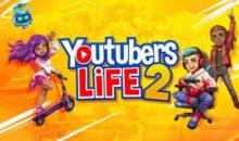"""""""Youtubers Life 2"""" viene lanciato oggi in digitale su console e PC"""