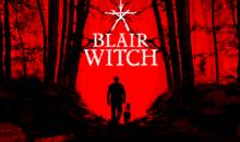 Blair Witch, l'horror arriva in versione fisica il 31 gennaio per PS4 e XOne