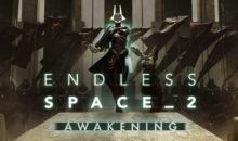 """""""Awakening"""", la nuova espansione di Endless Space 2 è arrivata"""