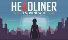 Headliner: NoviNews arriva oggi su PlayStation 4 e Xbox One
