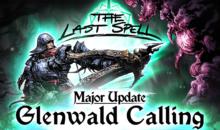 """The Last Spell, ecco l'aggiornamento """"Glenwald Calling"""""""