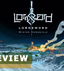 LORNSWORD WINTER CHRONICLE, la nostra recensione PS4