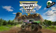 Monster Jam: Steel Titans 2, la nostra recensione