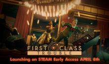 First Class Trouble arriverà su Steam Early Access l'8 aprile