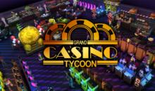 Grand Casino Tycoon, le vie per la ricchezza nel nuovo video del sim