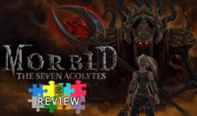 Morbid: The Seven Acolytes, recensione PC