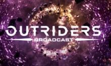 OUTRIDERS, nuovo broadcast il 2 luglio su storia e mondo di gioco