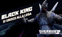 BLACK KING DI ULTRAMAN si unisce alla lega in Override 2, matchmaking multipiattaforma annunciato
