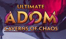 Ultimate ADOM – Caverns of Chaos — Disponibile ora su Steam insieme a un massiccio aggiornamento dei contenuti