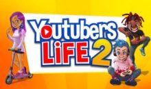 Youtubers Life 2 arriva su PC, PlayStation, Xbox e Nintendo Switch entro la fine dell'anno